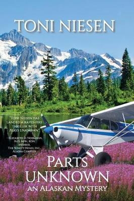 Parts Unknown: An Alaskan Mystery (Paperback)