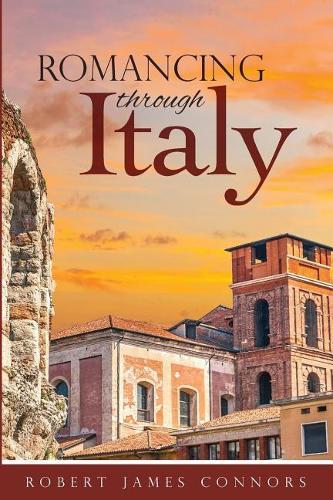 Romancing Through Italy (Paperback)