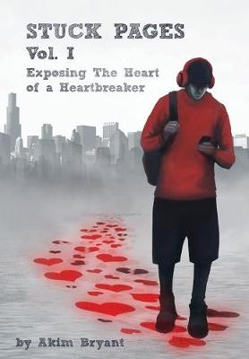 Stuck Pages: Vol.1: Exposing the Heart of a Heartbreaker - Stuck Pages VOL1 (Hardback)