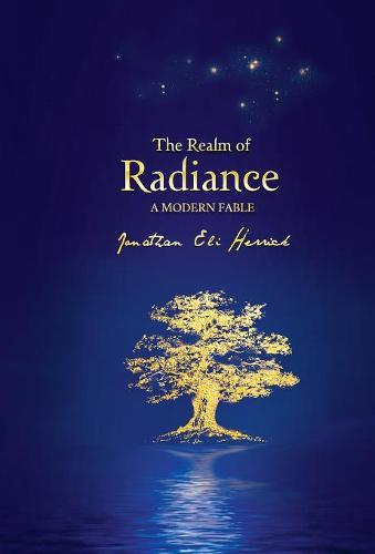 The Realm of Radiance: A Modern Fable (Hardback)