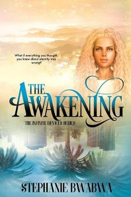 The Awakening: The Infinite Devices: Book One - Infinite Devices 1 (Paperback)