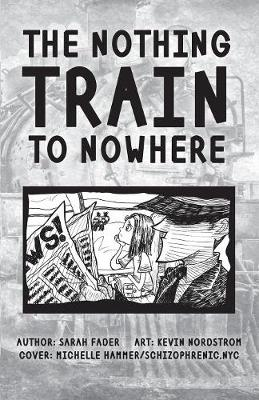 The Nothing Train to Nowhere (Paperback)