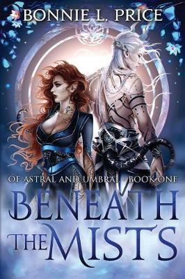 Beneath the Mists - Of Astral and Umbral 1 (Paperback)