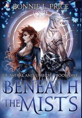 Beneath the Mists - Of Astral and Umbral 1 (Hardback)
