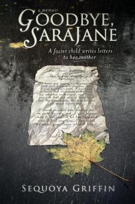 Goodbye, Sarajane: A Foster Child Writes Letters to Her Mother (Paperback)