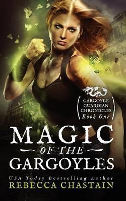 Magic of the Gargoyles - Gargoyle Guardian Chronicles 1 (Paperback)