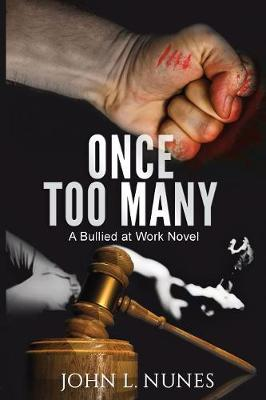 Once Too Many: A Bullied at Work Novel - Bullied at Work 1 (Paperback)
