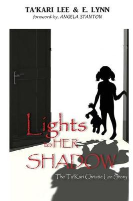 Lights to Her Shadow: The Takari Christie Lee Story (Paperback)