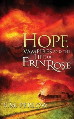 Hope - Vampires and the Life of Erin Rose 4 (Paperback)