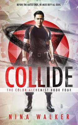 Collide: The Color Alchemist Book Four (Paperback)