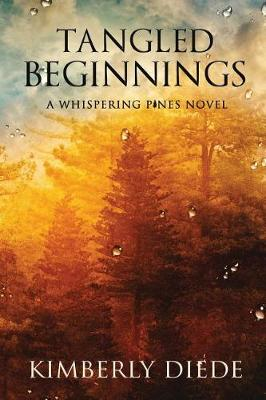 Tangled Beginnings: A Whispering Pines Novel - Celia's Gifts 2 (Paperback)