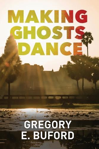 Making Ghosts Dance (Paperback)