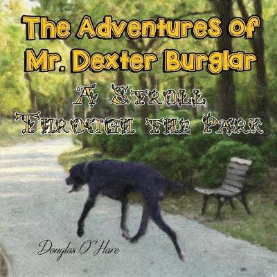 A Stroll Through the Park - Mr. Dexter Burglar 2 (Paperback)