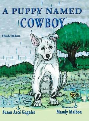 A Puppy Named Cowboy - I Read, You Read 1 (Hardback)