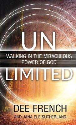 Unlimited: Walking in the Miraculous Power of God (Paperback)