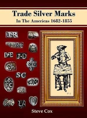 Trade Silver Marks in the Americas 1682-1855 (Hardback)