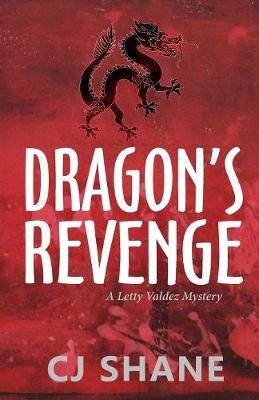 Dragon's Revenge: A Letty Valdez Mystery (Paperback)