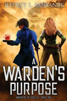 A Warden's Purpose - Wardens of Issalia 1 (Paperback)