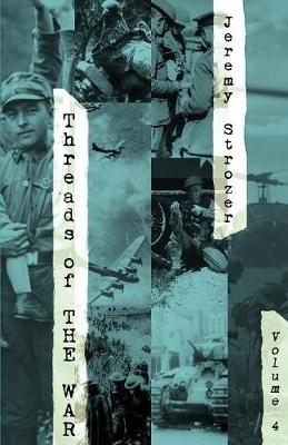 Threads of the War, Volume IV: Personal Truth-Inspired Flash-Fiction of the 20th Century's War - Threads of the War 4 (Paperback)