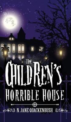 The Children's Horrible House - Children's Horrible House 1 (Hardback)