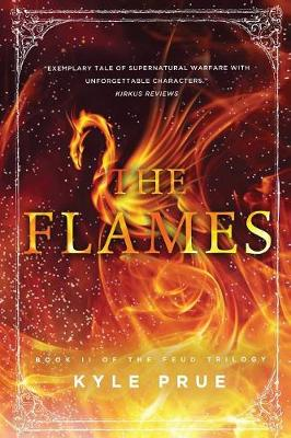 The Flames: Book 2 of the Feud Trilogy - Feud Trilogy 2 (Paperback)