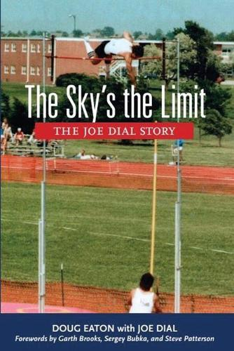 The Sky's the Limit: The Joe Dial Story (Paperback)