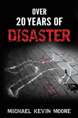Over 20 Years of Disaster (Paperback)