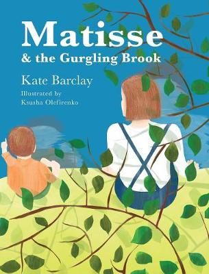 Matisse and the Gurgling Brook - Growing and Exploring with Matisse 1 (Hardback)