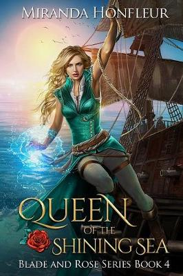 Queen of the Shining Sea - Blade and Rose 4 (Paperback)