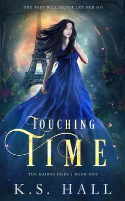Touching Time: The Kairos Files (Paperback)