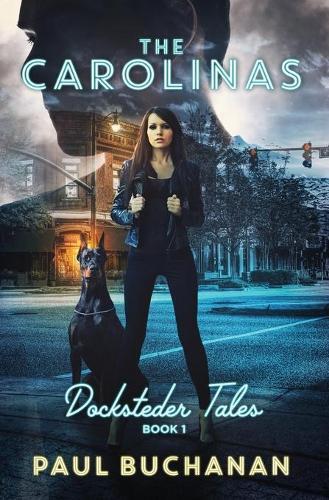 Docksteder Tales: Book 1: The Carolinas - Docksteder Tales 1 (Paperback)