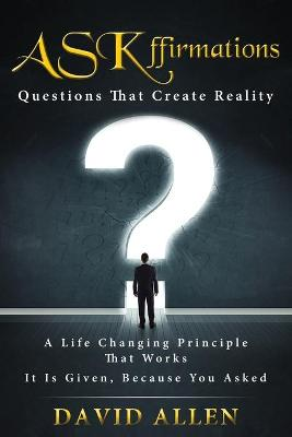 Askffirmations: Questions That Create Reality (Paperback)