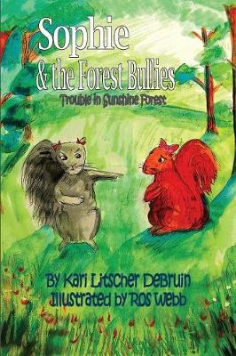 Sophie & The Forest Bullies: Trouble in Sunshine Forest - Sunshine Forest 2 (Paperback)