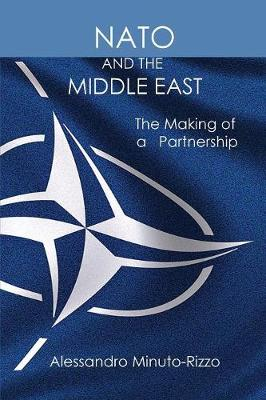 NATO and the Middle East: The Making of a Partnership (Paperback)