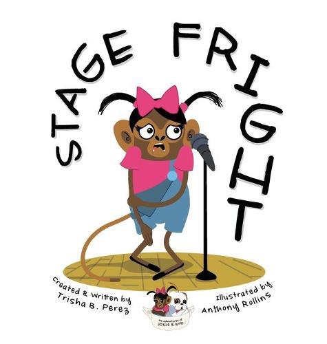Stage Fright - Adventures of Josie & Bud 1 (Hardback)