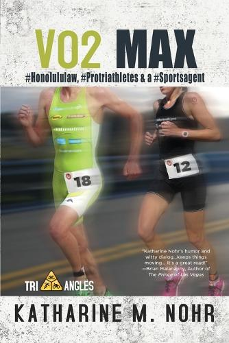 Vo2 Max: #honolululaw, #protriathletes, & a #sports Agent - Tri-Angles 3 (Paperback)