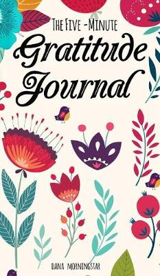 The Five-Minute Gratitude Journal: A One-Year Journal (Hardback)
