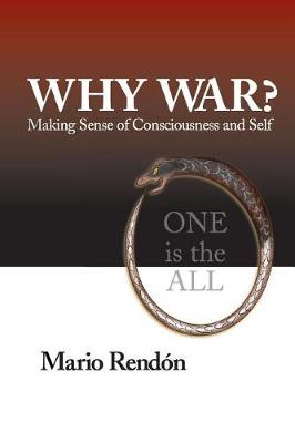 Why War?: Making Sense of Consciousness and Self (Paperback)