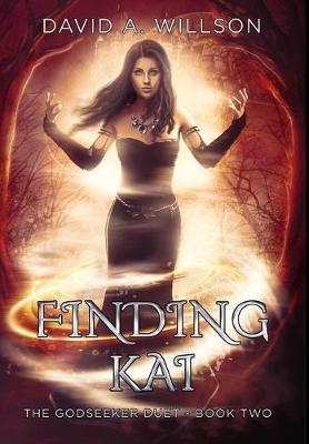 Finding Kai: The Godseeker Duet - Book Two - The Godseeker Duet 2 (Hardback)
