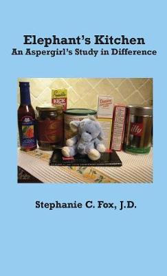 Elephant's Kitchen - An Aspergirl's Study in Difference (Paperback)