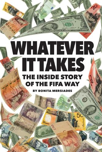 Whatever It Takes: The Inside Story of the Fifa Way - 978-0-999643-1-0-5 (Paperback)