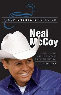 A New Mountain to Climb / Second Edition: Heroes I've Met and the Mountains They Climb Every Day (Paperback)