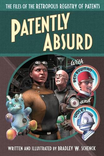 Patently Absurd: The Files of the Retropolis Registry of Patents (Paperback)