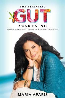 The Essential Gut Awakening: Mastering Hashimoto's and Other Autoimmune Diseases (Paperback)