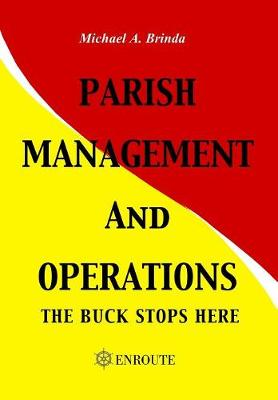 Parish Management and Operations: The Buck Stops Here (Hardback)