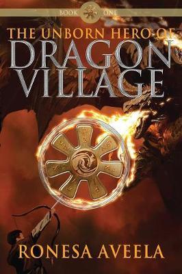 The Unborn Hero of Dragon Village - Dragon Village 1 (Paperback)