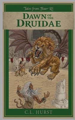 Tales from Faer Ri: Dawn of the Druidae (Hardback)