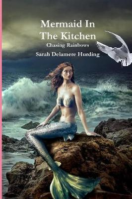 Mermaid In The Kitchen Chasing Rainbows (Paperback)