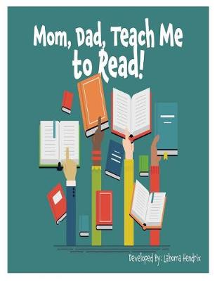 Mom, Dad Teach Me to Read (Paperback)