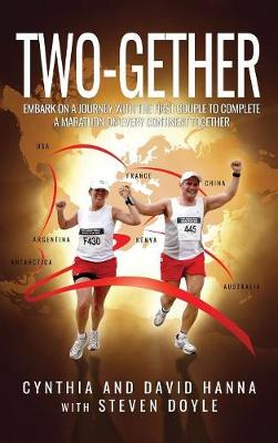 Two-Gether: Embark on a Journey with the First Couple to Complete a Marathon on Every Continent Together (Hardback)